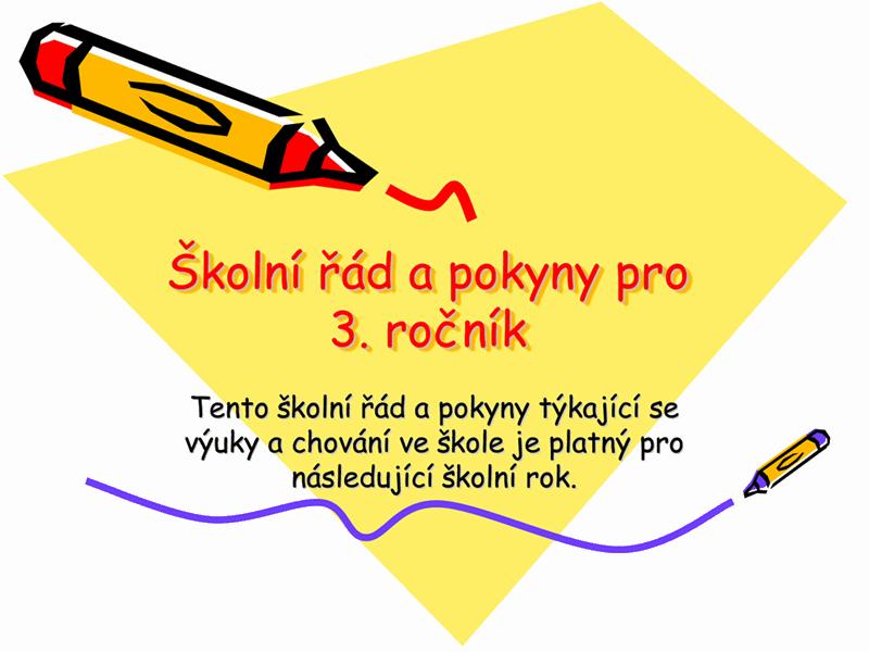 Školní řád a pokyny pro třetí ročník