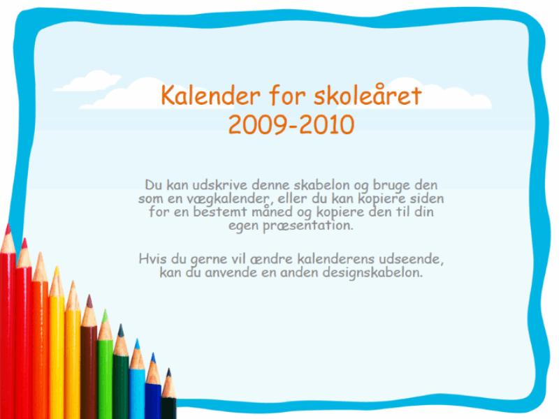 Kalender for skoleåret 2009-2010 (man-søn, aug-aug)