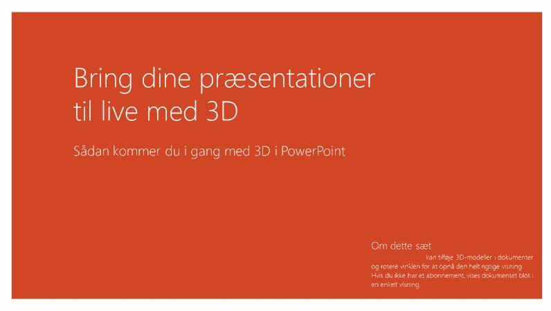 Giv dine præsentationer liv med 3D