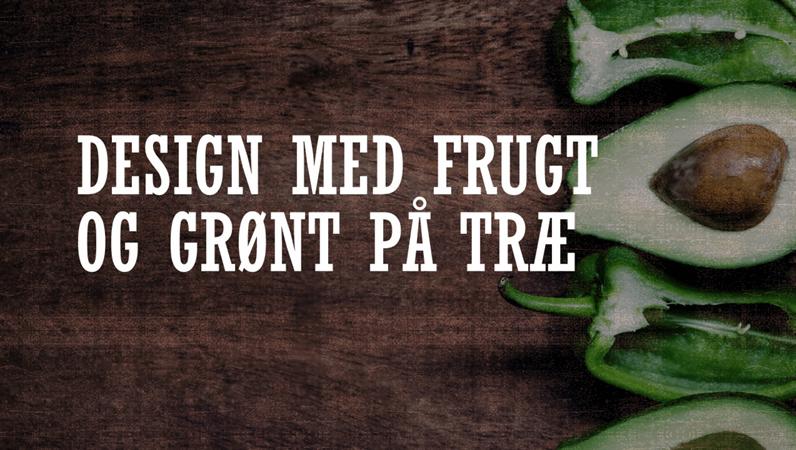 Design med frugt og grønt på træ
