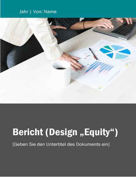"""Bericht (Design """"Equity"""")"""