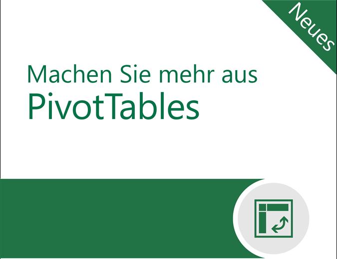 Machen Sie mehr aus PivotTables