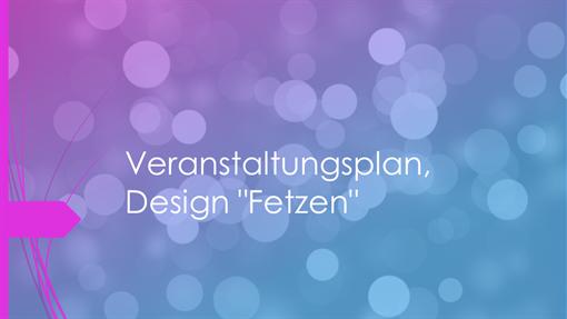 """Veranstaltungsplan, Design """"Fetzen"""""""