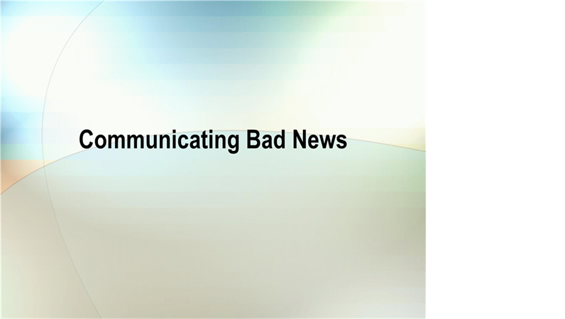 Presentation of bad news