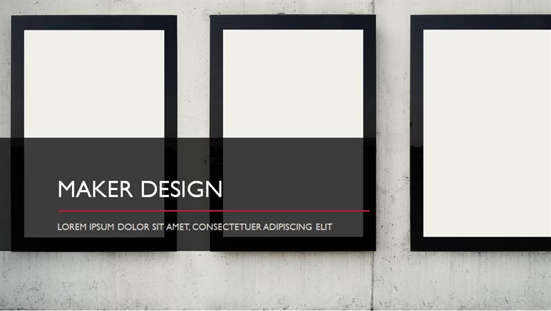 Maker design