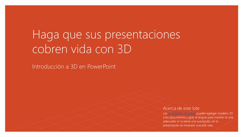 Haga que sus presentaciones cobren vida con 3D