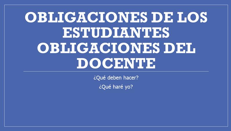 Obligaciones de los estudiantes y del docente