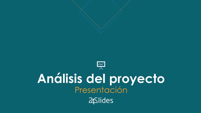 Análisis de proyecto, desde 24Slides