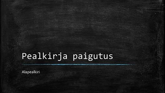 Tahvliga haridusteemaline esitlus (laiekraan)