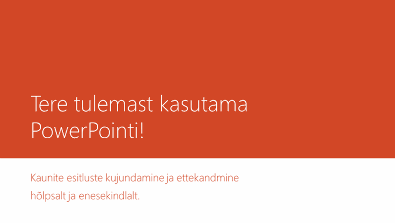 Tere tulemast kasutama PowerPointi!
