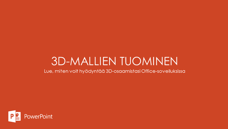 3D-mallien tuominen