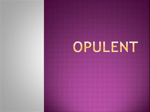 Opulent