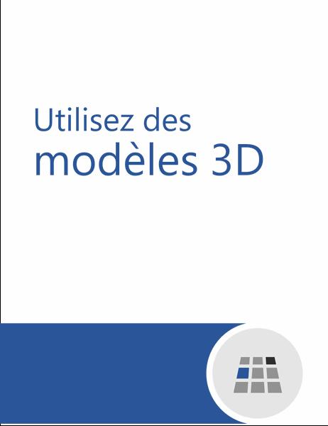 Comment utiliser des modèles 3D dans Word