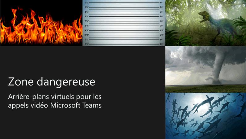 Arrière-plans virtuels Teams de zones dangereuses