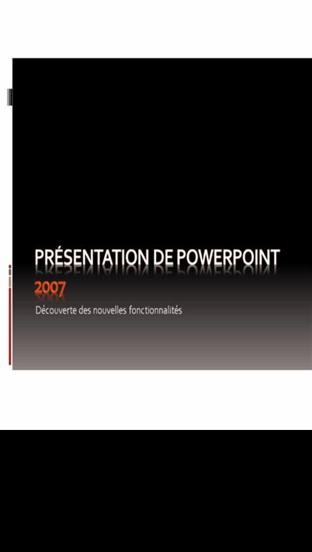 Présentation de Microsoft® Office PowerPoint® 2007