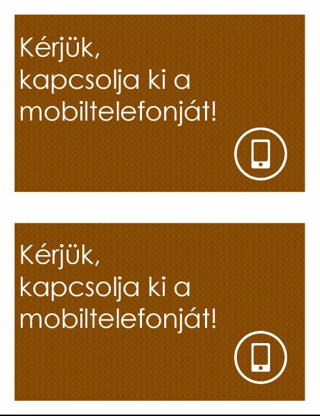 Mobiltelefont tiltó felirat (2 egy lapon)