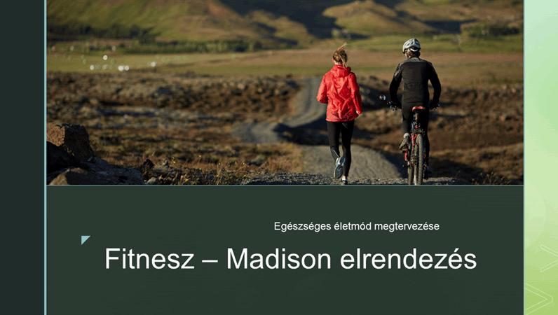 Fitnesz – Madison elrendezés