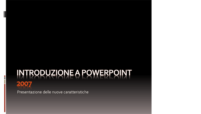 Introduzione a Microsoft® Office PowerPoint® 2007