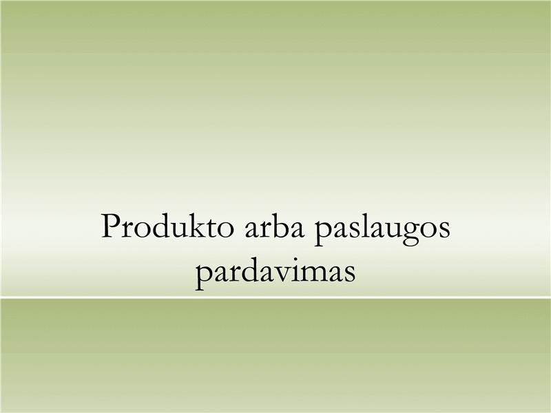 Produktų arba paslaugų pristatymas