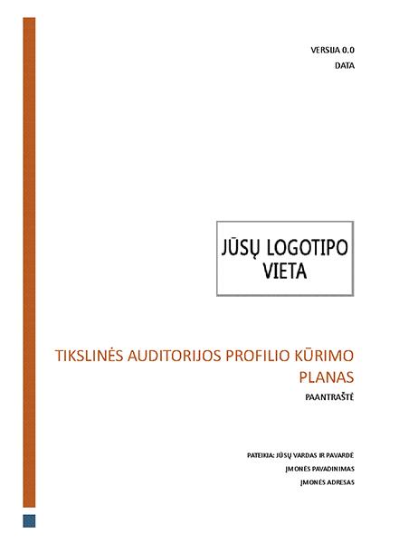 Tikslinės auditorijos profilio kūrimo planas