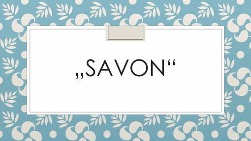 """""""Savon"""""""