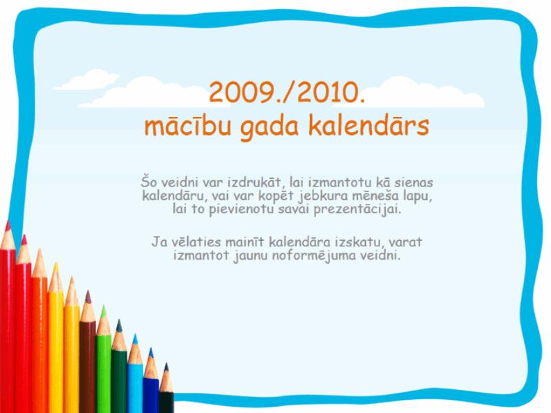 2009./2010. akadēmiskā gada kalendārs (pirmdiena–svētdiena, augusts–augusts)