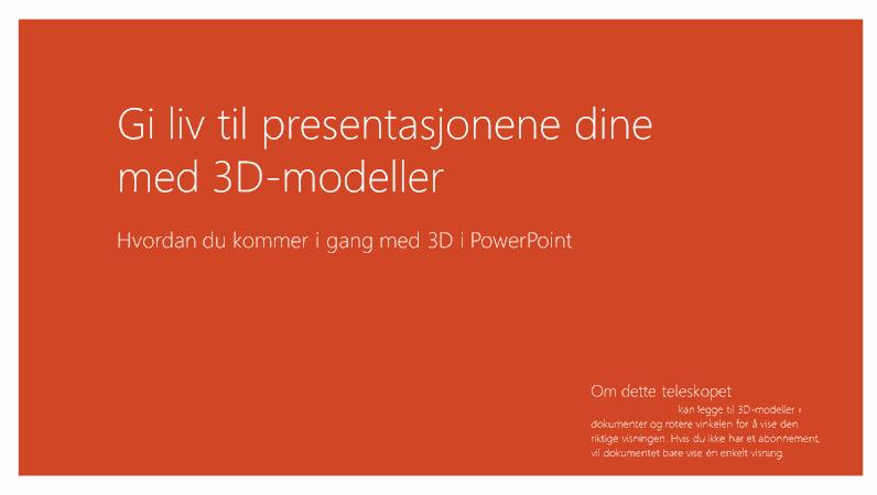 Gjør presentasjonene dine levende med 3D