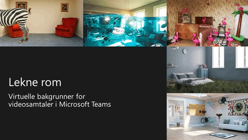 Lekne rom – Virtuelle bakgrunner fra Teams