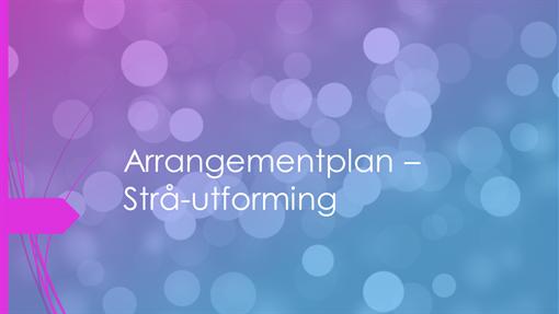 Arrangementplan – Strå-utforming