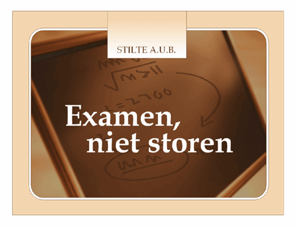 Briefje: niet storen bij examen