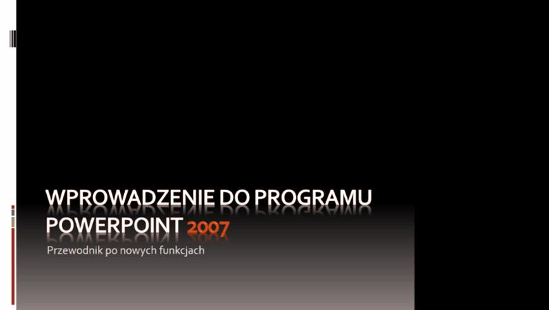 Wprowadzenie do programu Microsoft® Office PowerPoint® 2007