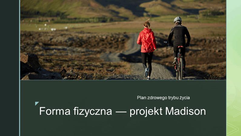 Forma fizyczna — projekt Madison