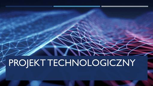 Projekt technologiczny