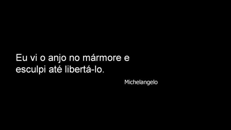 Slide com citação de Michelangelo