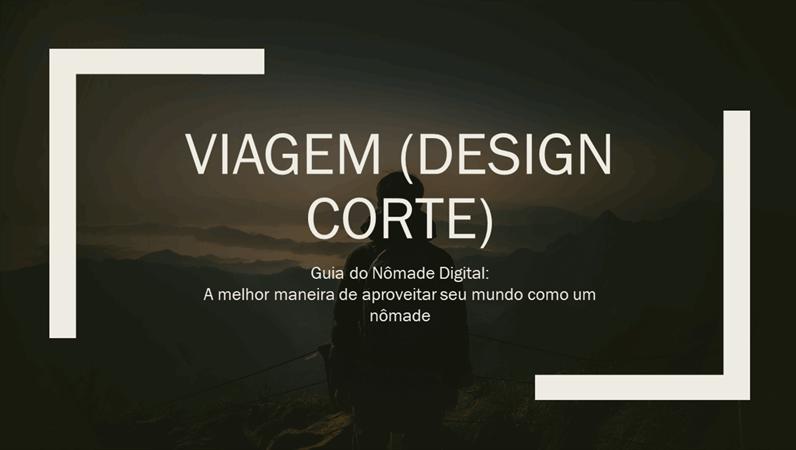 Viagem (design Corte)