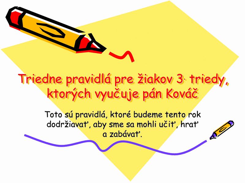 Triedne pravidlá triedy K-3