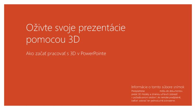 Oživte svoje prezentácie pomocou 3D
