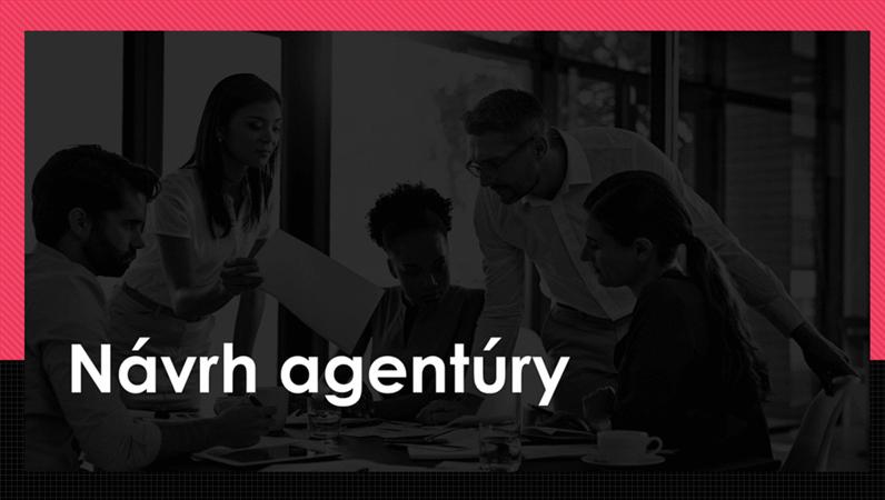 Návrh agentúry