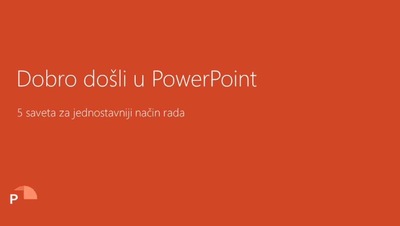 Dobro došli u PowerPoint 2016