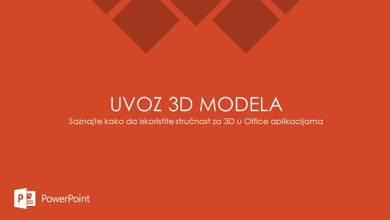 Uvezite svoje 3D modele