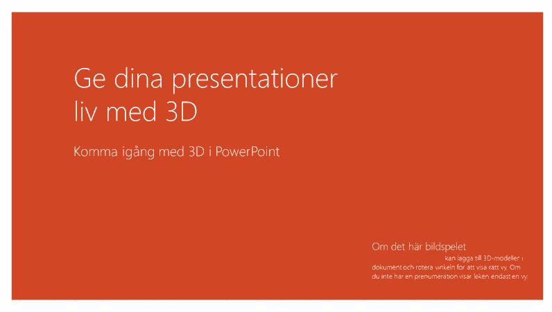 Liva upp dina presentationer med 3D