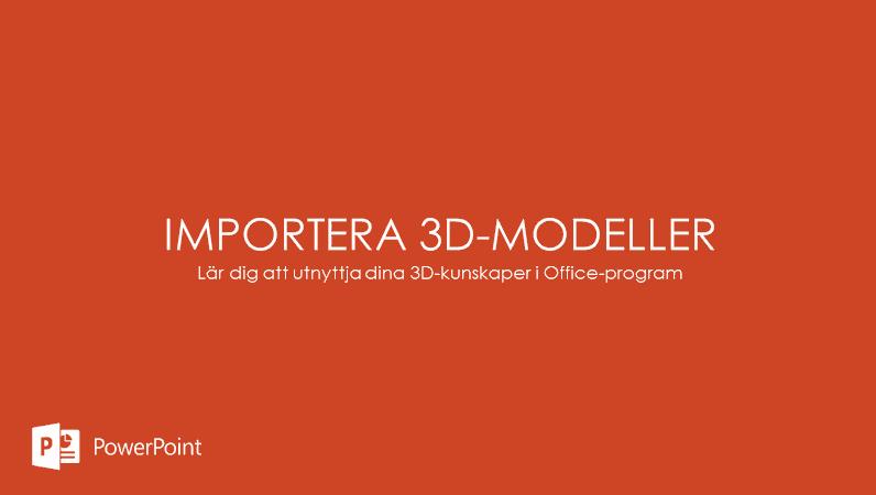 Importera 3D-modeller
