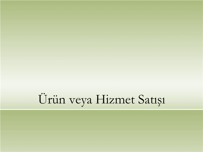 Ürün ve hizmet sunusu