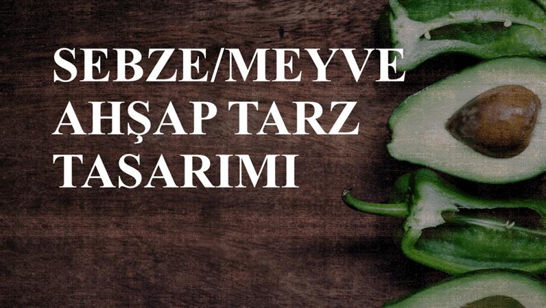 Sebze/Meyve Ahşap Tarzı tasarımı