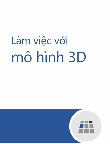 Cách làm việc với mô hình 3D trong Word